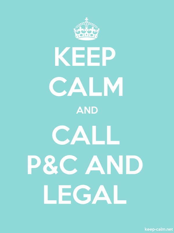 KEEP CALM AND CALL P&C AND LEGAL - white/lightblue - Default (600x800)