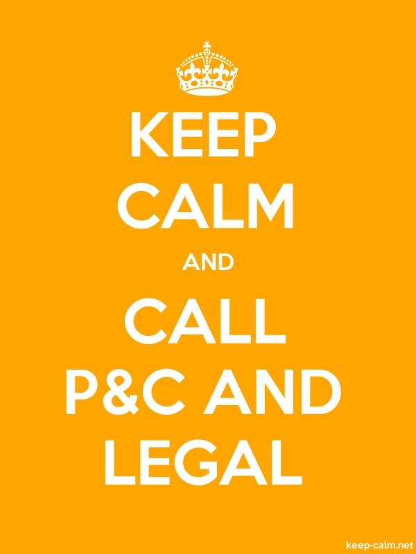 KEEP CALM AND CALL P&C AND LEGAL - white/orange - Default (600x800)