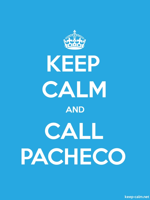 KEEP CALM AND CALL PACHECO - white/blue - Default (600x800)