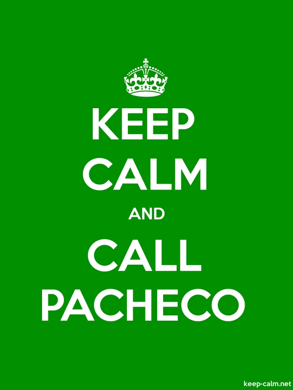 KEEP CALM AND CALL PACHECO - white/green - Default (600x800)