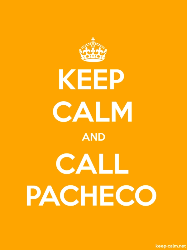 KEEP CALM AND CALL PACHECO - white/orange - Default (600x800)