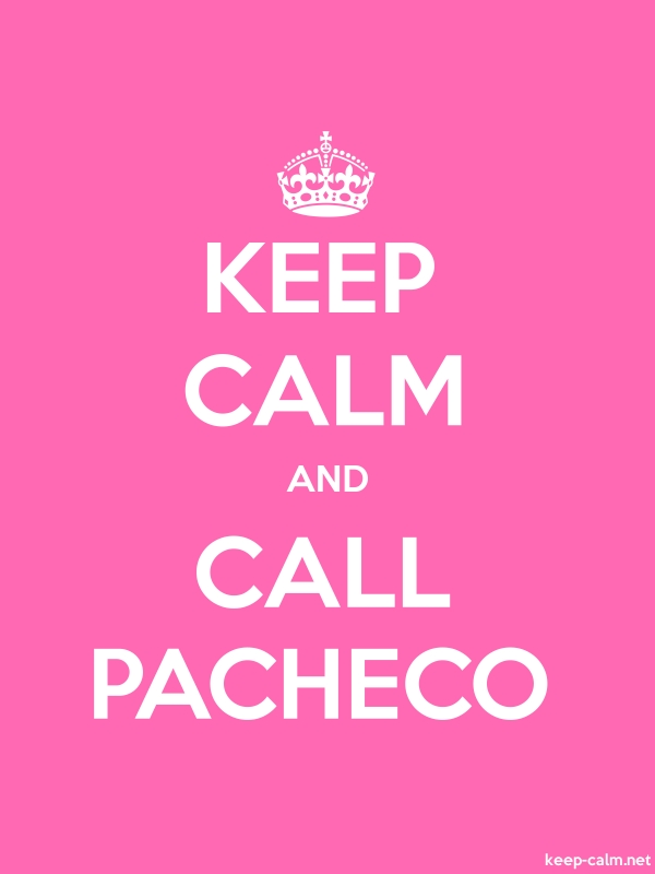 KEEP CALM AND CALL PACHECO - white/pink - Default (600x800)