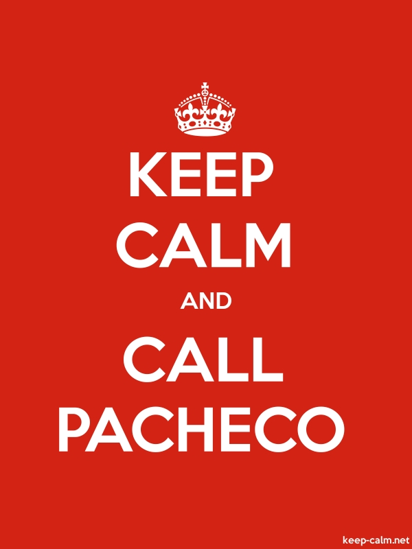 KEEP CALM AND CALL PACHECO - white/red - Default (600x800)