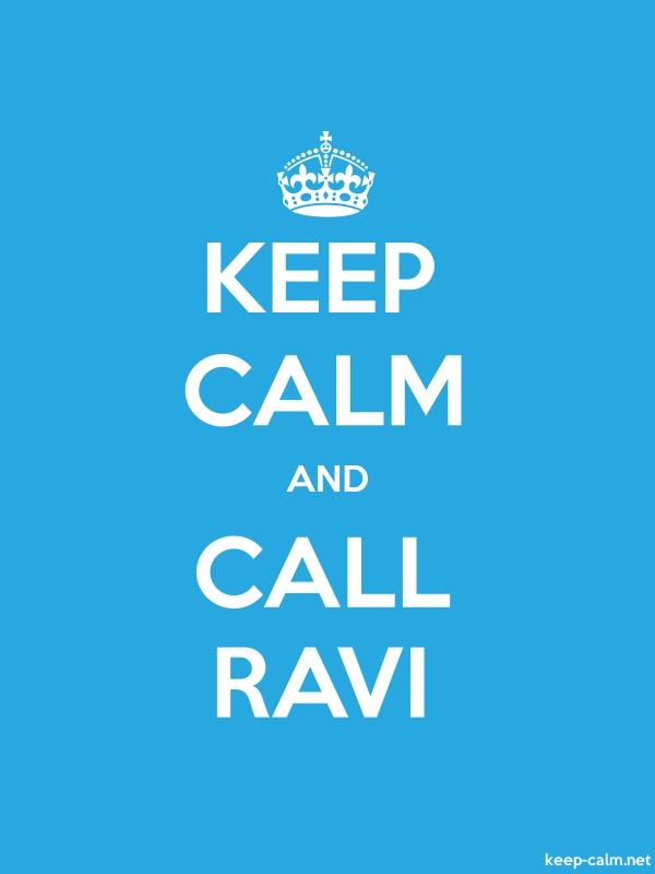 KEEP CALM AND CALL RAVI - white/blue - Default (600x800)