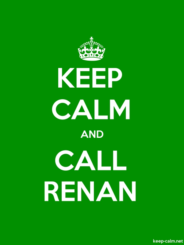 KEEP CALM AND CALL RENAN - white/green - Default (600x800)