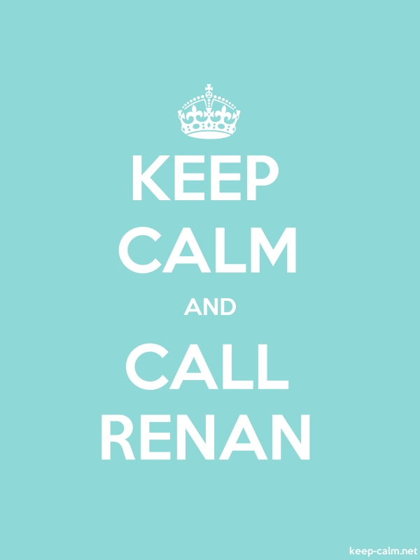KEEP CALM AND CALL RENAN - white/lightblue - Default (600x800)