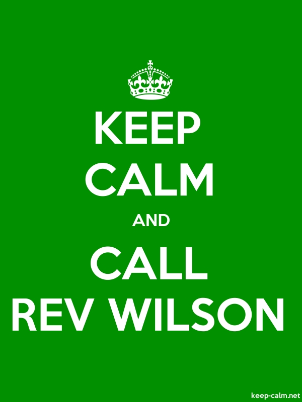 KEEP CALM AND CALL REV WILSON - white/green - Default (600x800)