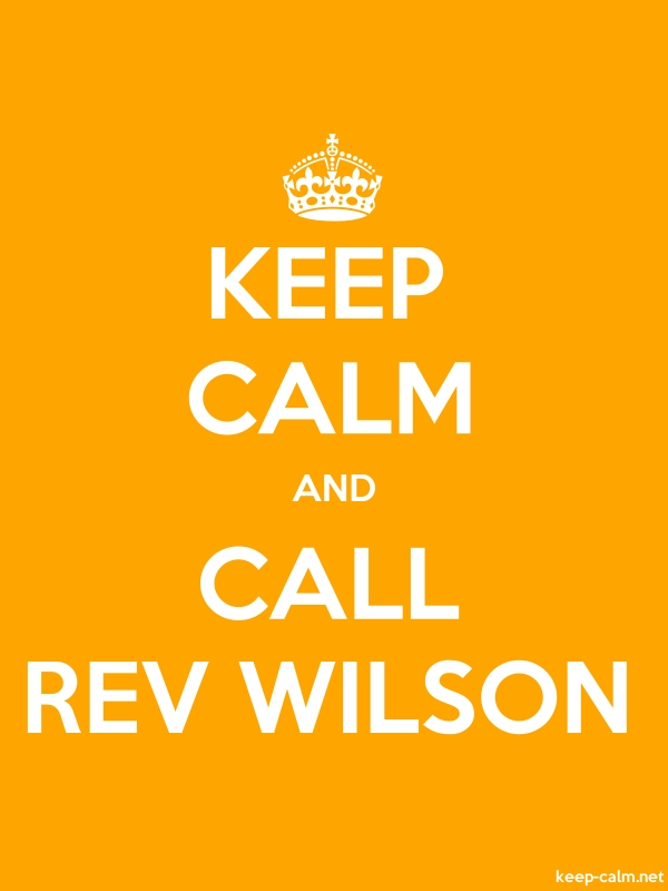 KEEP CALM AND CALL REV WILSON - white/orange - Default (600x800)