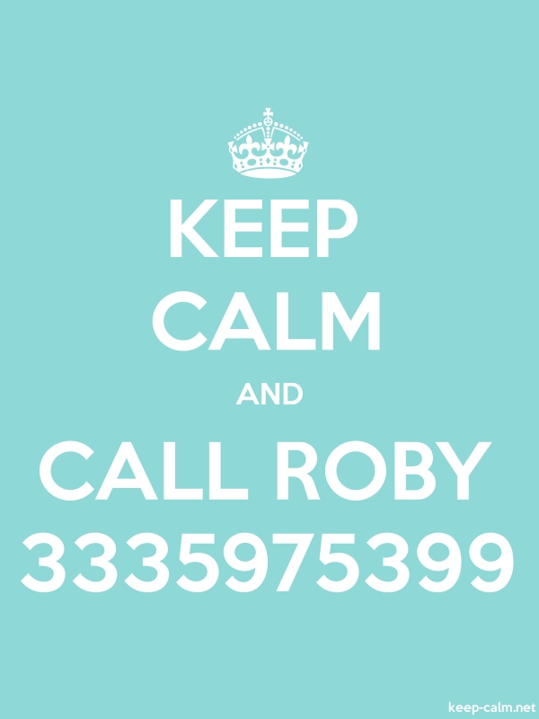 KEEP CALM AND CALL ROBY 3335975399 - white/lightblue - Default (600x800)