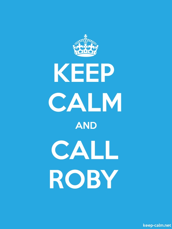 KEEP CALM AND CALL ROBY - white/blue - Default (600x800)