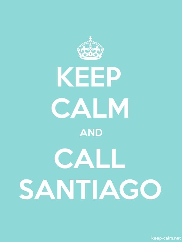 KEEP CALM AND CALL SANTIAGO - white/lightblue - Default (600x800)