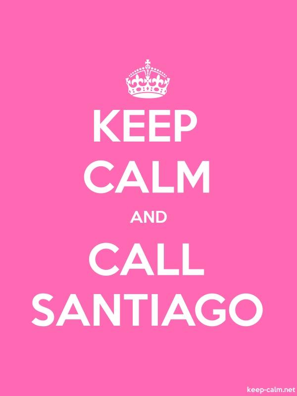 KEEP CALM AND CALL SANTIAGO - white/pink - Default (600x800)