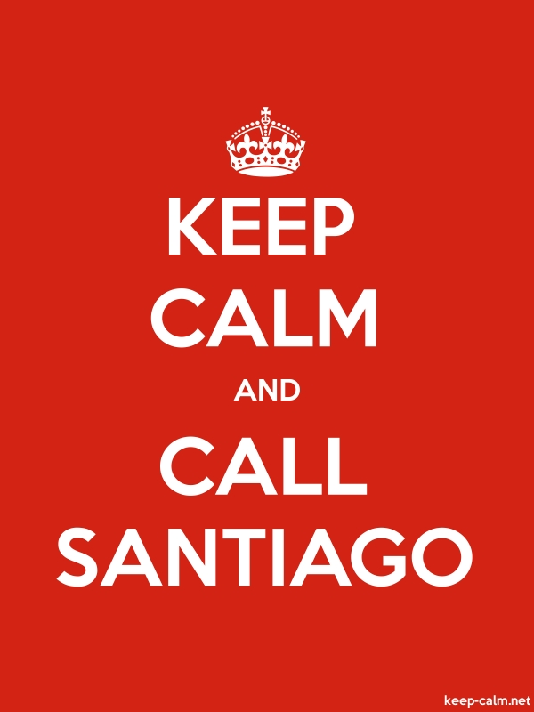 KEEP CALM AND CALL SANTIAGO - white/red - Default (600x800)