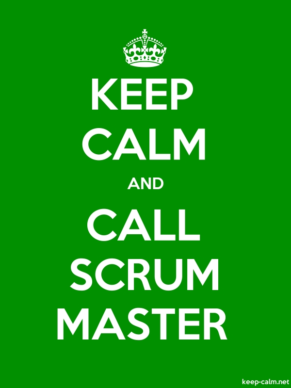 KEEP CALM AND CALL SCRUM MASTER - white/green - Default (600x800)