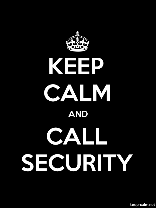 KEEP CALM AND CALL SECURITY - white/black - Default (600x800)