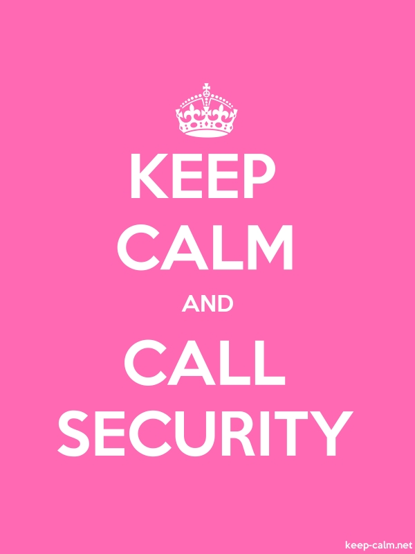 KEEP CALM AND CALL SECURITY - white/pink - Default (600x800)