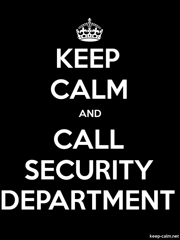 KEEP CALM AND CALL SECURITY DEPARTMENT - white/black - Default (600x800)