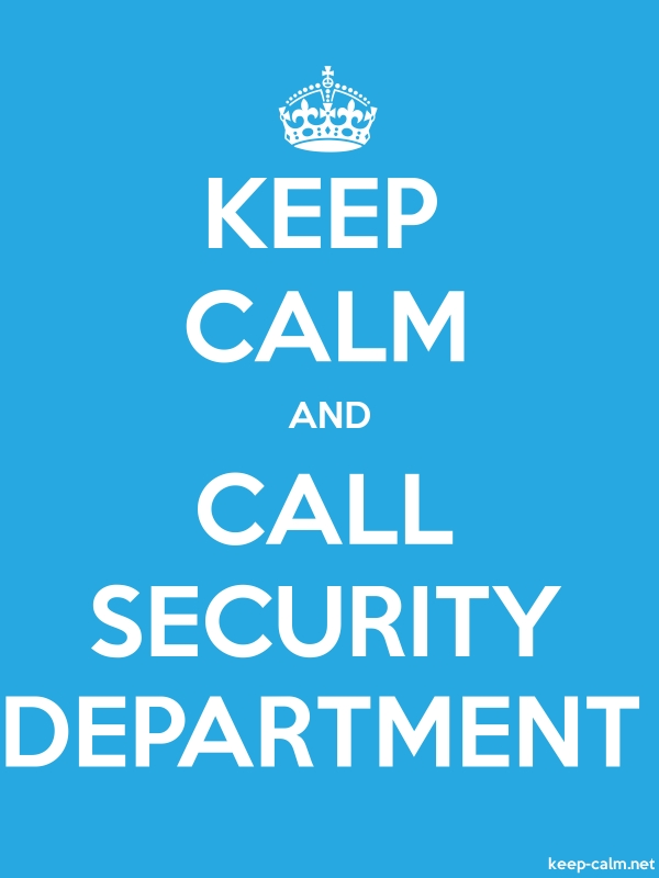 KEEP CALM AND CALL SECURITY DEPARTMENT - white/blue - Default (600x800)