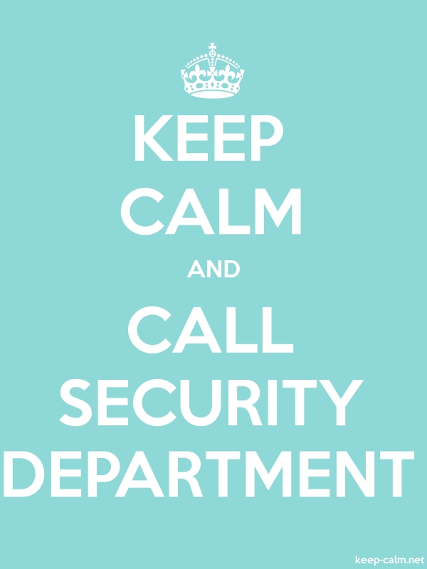 KEEP CALM AND CALL SECURITY DEPARTMENT - white/lightblue - Default (600x800)