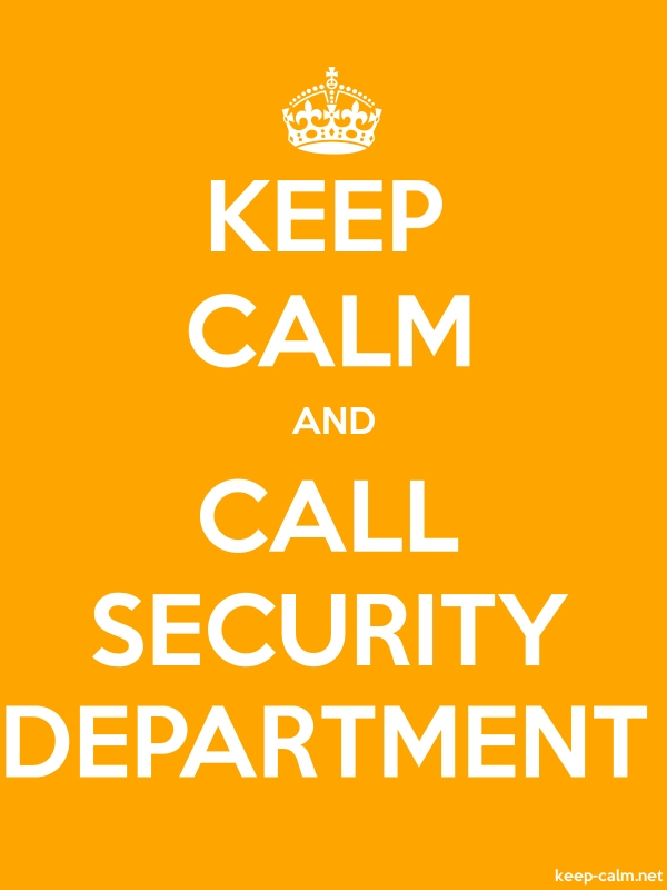 KEEP CALM AND CALL SECURITY DEPARTMENT - white/orange - Default (600x800)