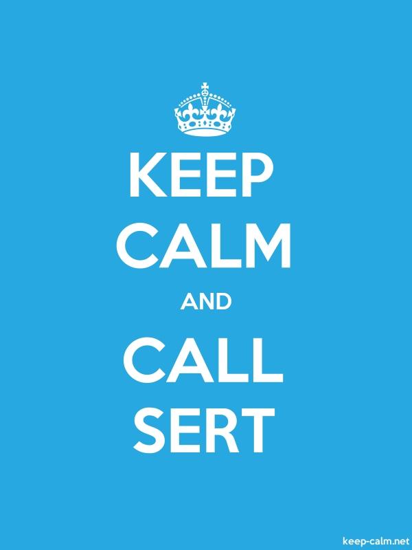 KEEP CALM AND CALL SERT - white/blue - Default (600x800)