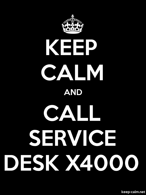 KEEP CALM AND CALL SERVICE DESK X4000 - white/black - Default (600x800)