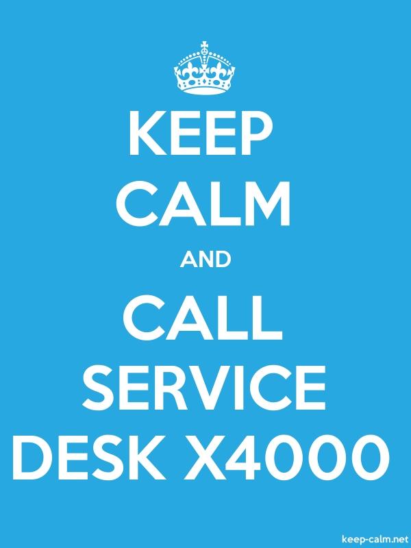 KEEP CALM AND CALL SERVICE DESK X4000 - white/blue - Default (600x800)
