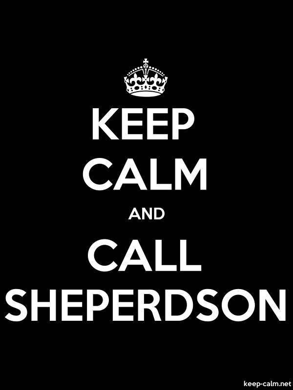 KEEP CALM AND CALL SHEPERDSON - white/black - Default (600x800)