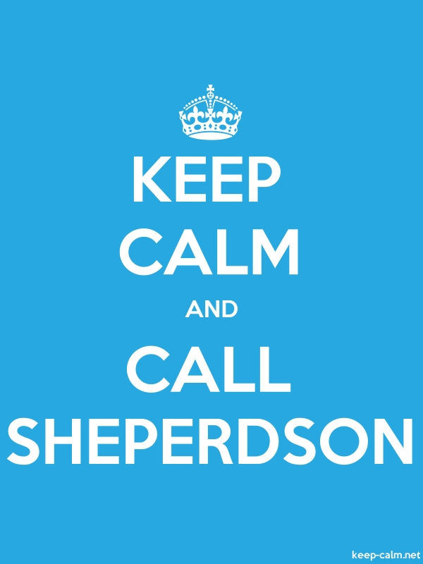 KEEP CALM AND CALL SHEPERDSON - white/blue - Default (600x800)
