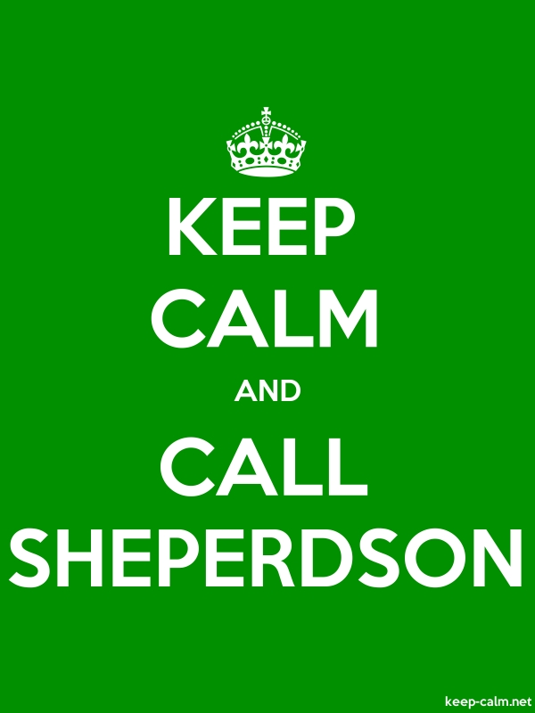 KEEP CALM AND CALL SHEPERDSON - white/green - Default (600x800)