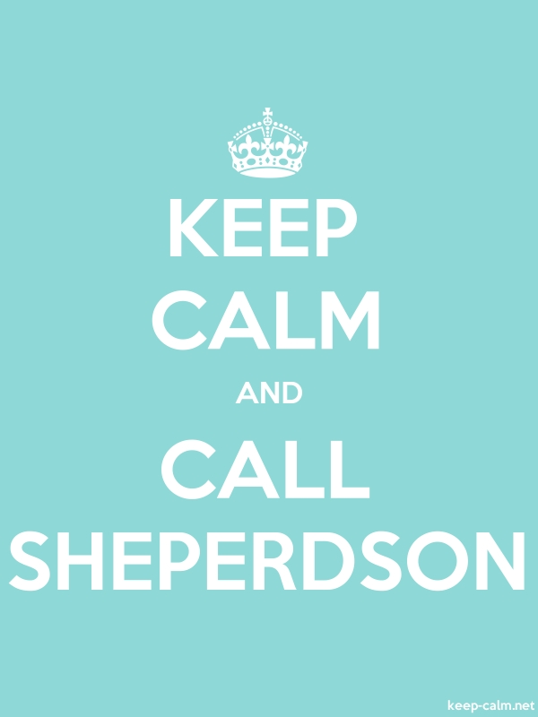 KEEP CALM AND CALL SHEPERDSON - white/lightblue - Default (600x800)