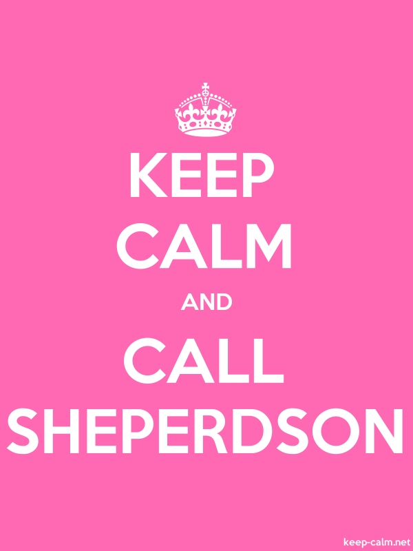 KEEP CALM AND CALL SHEPERDSON - white/pink - Default (600x800)