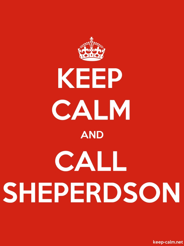 KEEP CALM AND CALL SHEPERDSON - white/red - Default (600x800)