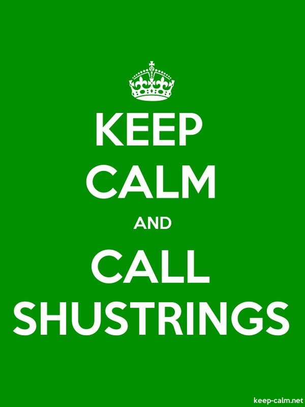 KEEP CALM AND CALL SHUSTRINGS - white/green - Default (600x800)
