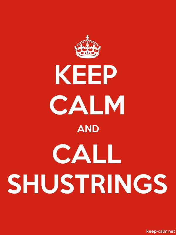 KEEP CALM AND CALL SHUSTRINGS - white/red - Default (600x800)