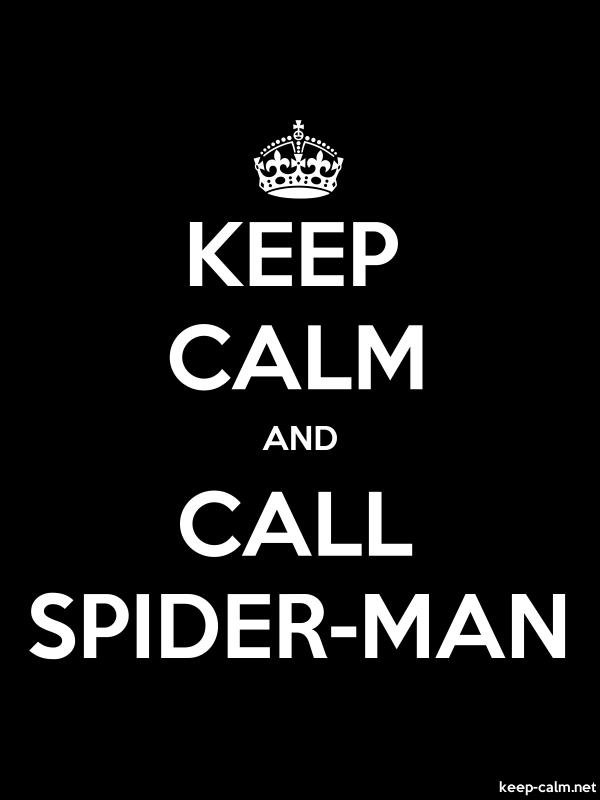 KEEP CALM AND CALL SPIDER-MAN - white/black - Default (600x800)