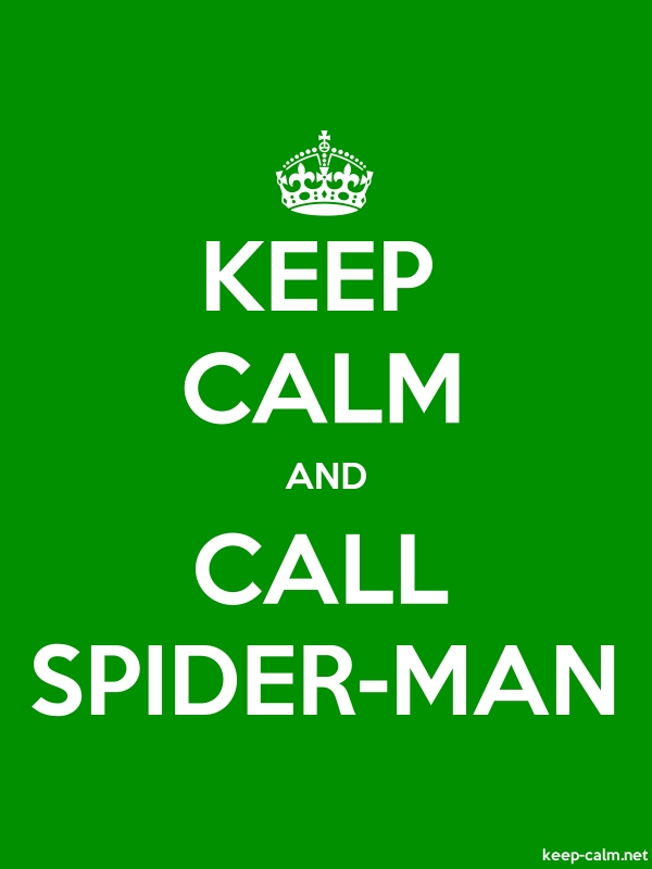 KEEP CALM AND CALL SPIDER-MAN - white/green - Default (600x800)
