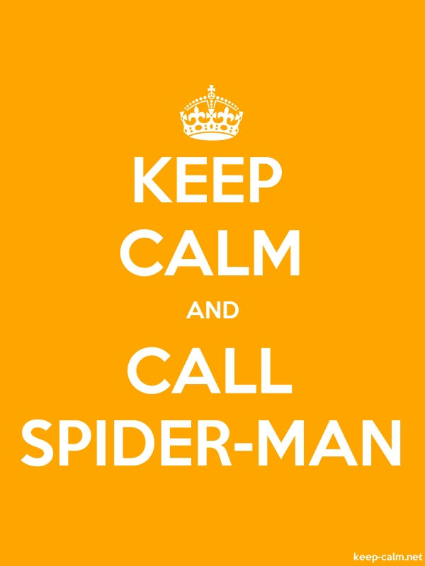 KEEP CALM AND CALL SPIDER-MAN - white/orange - Default (600x800)