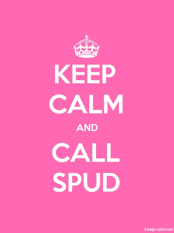 KEEP CALM AND CALL SPUD - white/pink - Default (600x800)