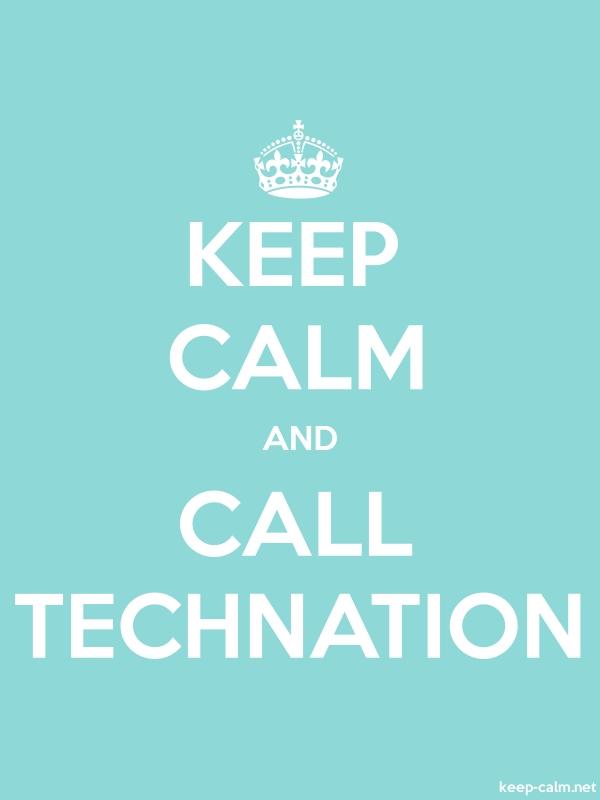 KEEP CALM AND CALL TECHNATION - white/lightblue - Default (600x800)