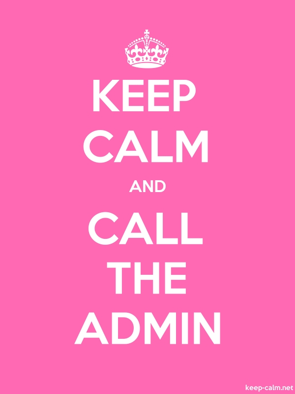 KEEP CALM AND CALL THE ADMIN - white/pink - Default (600x800)