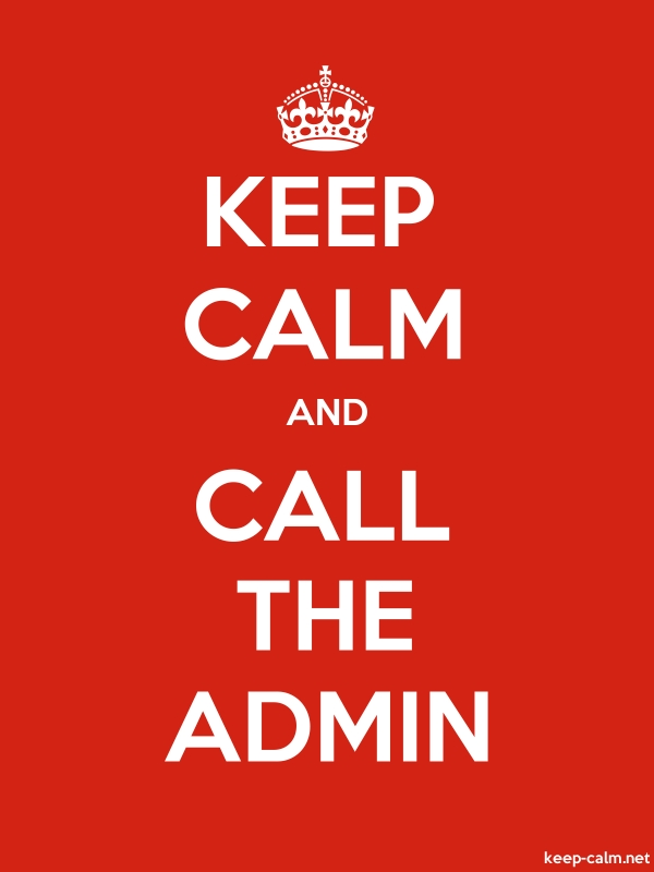 KEEP CALM AND CALL THE ADMIN - white/red - Default (600x800)