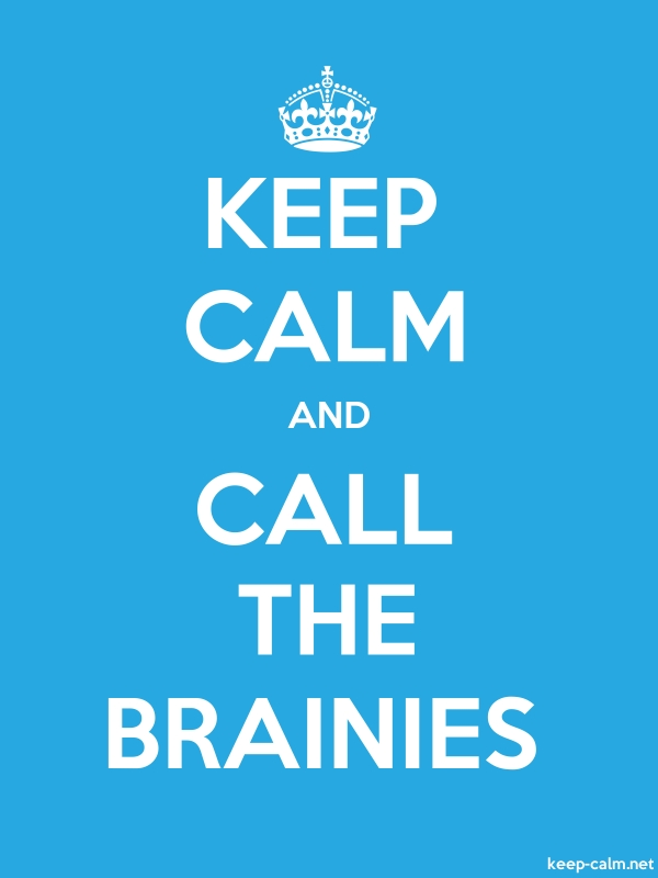 KEEP CALM AND CALL THE BRAINIES - white/blue - Default (600x800)
