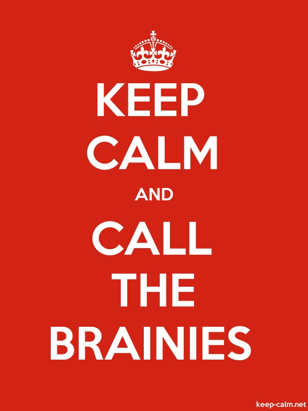 KEEP CALM AND CALL THE BRAINIES - white/red - Default (600x800)