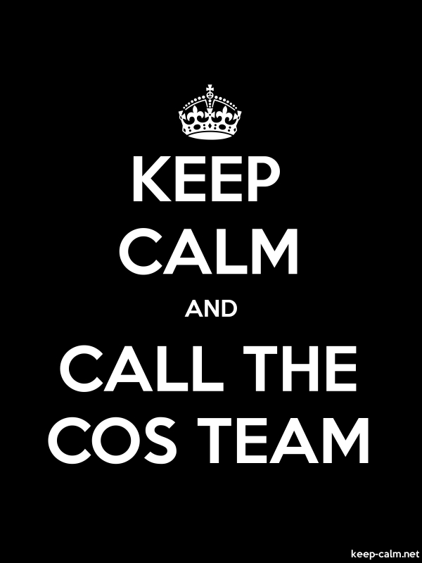 KEEP CALM AND CALL THE COS TEAM - white/black - Default (600x800)