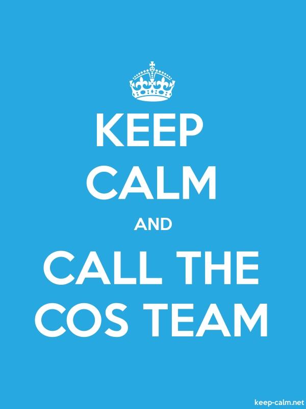 KEEP CALM AND CALL THE COS TEAM - white/blue - Default (600x800)