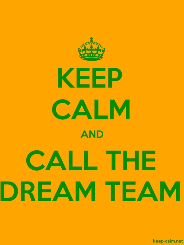 KEEP CALM AND CALL THE DREAM TEAM - green/orange - Default (600x800)
