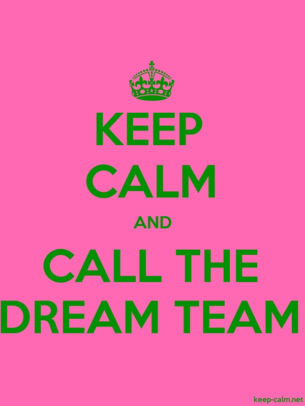 KEEP CALM AND CALL THE DREAM TEAM - green/pink - Default (600x800)