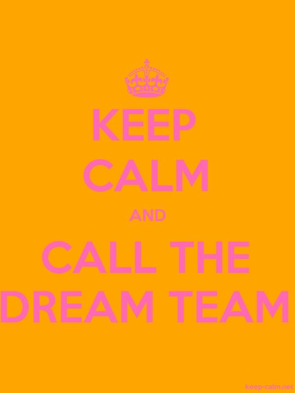 KEEP CALM AND CALL THE DREAM TEAM - pink/orange - Default (600x800)