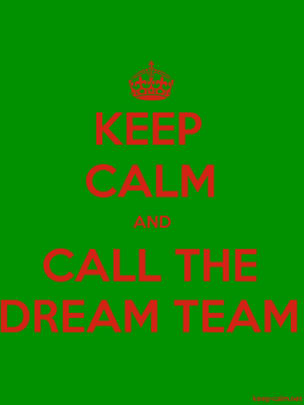 KEEP CALM AND CALL THE DREAM TEAM - red/green - Default (600x800)